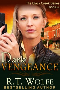 RT Wolfe - Black Creek Series - Dark Vengeance - Book 3 - Cover1