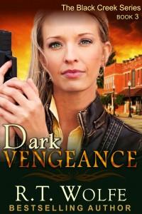 RT Wolfe - Black Creek Series - Dark Vengeance - Book 3 - Cover1