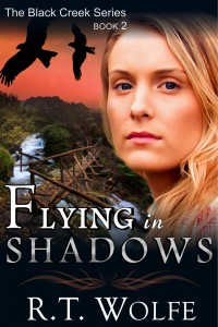 RT Wolfe - Black Creek Series - Flying in Shadows - Book 2 - Cover1 (2)