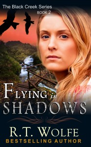 RT Wolfe - Black Creek Series - Flying in Shadows - POD - AuthorUse
